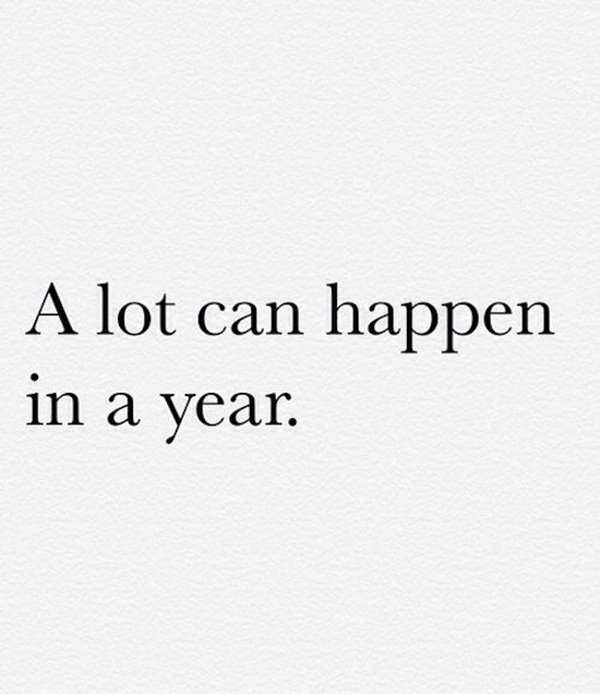 Etc-Inspiration-Blog-A-Lot-Can-Happen-In-A-Year-Quote-Via-Weheartit